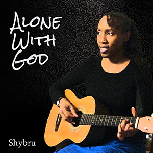 Alone with God - Shybru